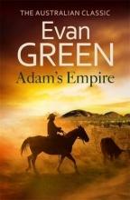 Green, Evan Adam`s Empire