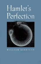 Kerrigan, Hamlet`s Perfection