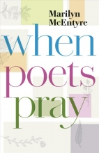 Marilyn Mcentyre When Poets Pray