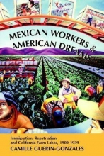Guerin-Gonzales, Camille Mexican Workers and the American Dream