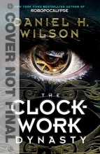 Daniel,H. Wilson Clockwork Dynasty