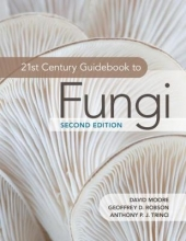 David Moore,   Geoffrey D. (University of Manchester) Robson,   Anthony P. J. (University of Manchester) Trinci 21st Century Guidebook to Fungi