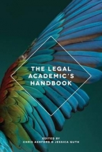Chris Ashford,   Jessica Guth The Legal Academic`s Handbook