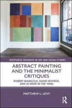 Matthew L. Levy Abstract Painting and the Minimalist Critiques