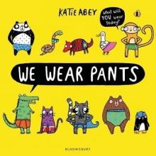 Abey, Katie We Wear Pants
