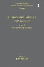 Dr. Jon Stewart Volume 11, Tome II: Kierkegaard`s Influence on Philosophy