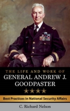 Nelson, C. Richard The Life and Work of General Andrew J. Goodpaster