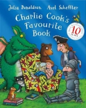 Donaldson, Julia Charlie Cook`s Favourite Book 10th Anniversary Edition