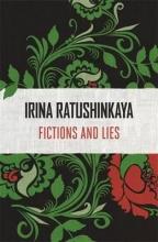 Ratushinskaya, Irina Fictions and Lies