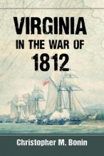 Bonin, Christopher M. Virginia in the War of 1812