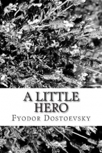 Dostoevsky, Fyodor Mikhailovich Little Hero