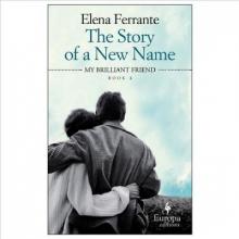 Ferrante, Elena The Story of a New Name