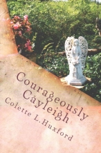 Huxford, Colette L. Courageously Cayleigh