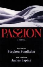 Sondheim, Stephen,   Lapine, James,   Tarchetti, Iginio Ugo Passion
