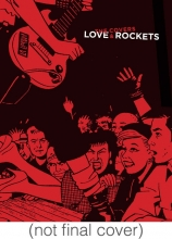 Hernandez, Gilbert,   Hernandez, Jamie,   Hernandez, Mario Love and Rockets