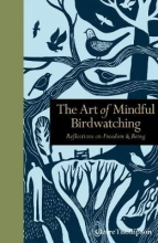 Thompson, Claire The Art of Mindful Birdwatching