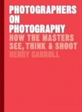 Henry Carroll, Photographers on Photography