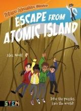 Alex Woolf,   Geraldine Rodriguez Science Adventure Stories: Escape from Atomic Island