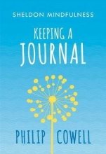 Philip Cowell Sheldon Mindfulness: Keeping a Mindful Journal