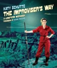 Schutte, Katy Improviser`s Way