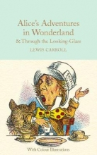 Lewis Carroll, Alice`s Adventures in Wonderland & Through the Looking-Glass and What Alice Found There