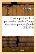 Pellegrin, V. Théorie Pratique de la Perspective