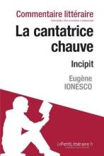 Cornillon, Claire Commentaire composé : La Cantatrice chauve de Ionesco - Incipit