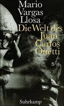 Vargas Llosa, Mario Die Welt des Juan Carlos Onetti