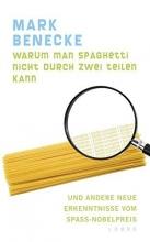 Benecke, Mark Warum man Spaghetti nicht durch zwei teilen kann
