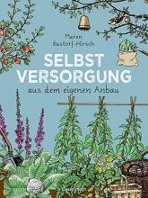 Bustorf-Hirsch, Maren Selbstversorgung aus dem eigenen Anbau