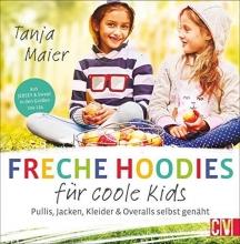 Maier, Tanja Freche Hoodies für coole Kids