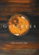 Jäger, Robert Gelebtes