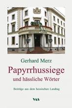 Merz, Gerhard Papyrrhussiege und hässliche Wörter