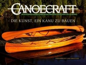 Moores, Ted,   Grainge, Ian,   Moores, Jennifer Canoecraft. Die Kunst , ein Kanu zu bauen