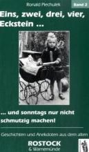Piechulek, Ronald Eins, zwei, drei, vier, Eckstein - Geschichten und Anekdoten aus dem alten Rostock