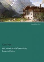 Kuh, Anton Der unsterbliche Österreicher