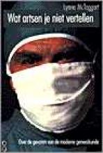 Lynne  McTaggart Wat artsen je niet vertellen