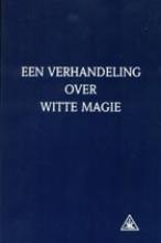 A.A. Bailey , Een verhandeling over witte magie