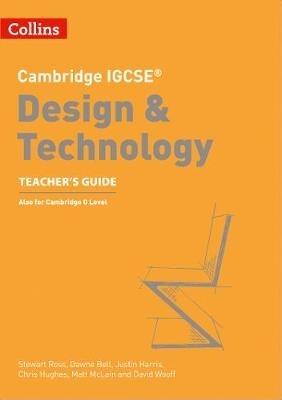 Stewart Ross,   Dawne Bell,   Justin Harris,   Chris Hughes,Cambridge IGCSE (TM) Design & Technology Teacher`s Guide