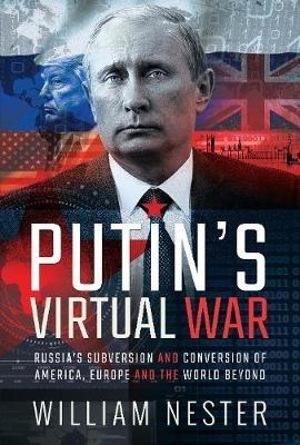 William Nester,Putin`s Virtual War