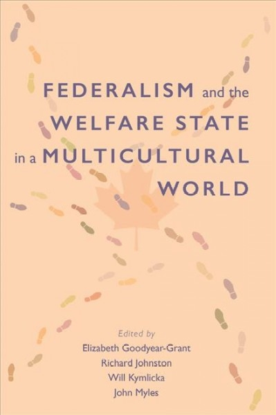 Elizabeth Goodyear-Grant,   Richard Johnston,Federalism and the Welfare State in a Multicultural World