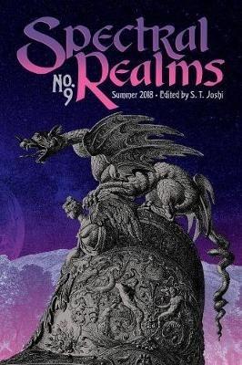 Donald Sidney-Fryer,   John Shirley,   S T Joshi,Spectral Realms No. 9