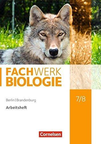 Wehser, Adria,Fachwerk Biologie 7./8. Schuljahr - Berlin/Brandenburg - Arbeitsheft
