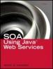 Mark D. Hansen, SOA Using Java�?�  Web Services
