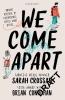 Crossan Sarah & B.  Conaghan, We Come Apart