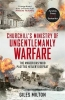 Milton, Giles, Churchill`s Ministry of Ungentlemanly Warfare
