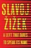 Slavoj Zizek, A Left that Dares to Speak Its Name