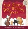 Bently, Peter, Great Dog Bottom Swap