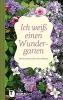 Ich weiß einen Wundergarten, Dichterinnen über ihre Gärten