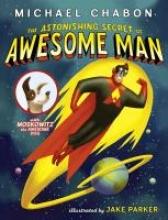 Chabon, Michael Astonishing Secret of Awesome Man